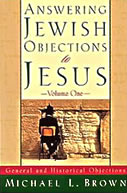 Answering Jewish objections to Jesus by Michael Brown